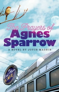 The Prayers of Agnes Sparrow: A Novel of Bright's Pond