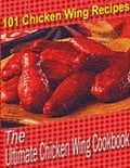The Ultimate Chicken Wing Cookbook 60a397c5-8093-449a-b7a1-a042586158df