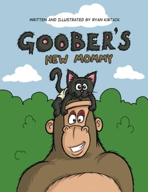 Goober's New Mommy by Ryan Kirtack