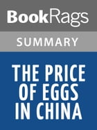 The Price of Eggs in China by Don Lee l Summary & Study Guide by BookRags