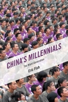 China's Millennials: The Want Generation by Eric Fish