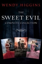 Sweet Evil 3-Book Collection: Sweet Evil, Sweet Peril, Sweet Reckoning by Wendy Higgins