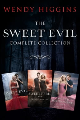Book Sweet Evil 3-Book Collection: Sweet Evil, Sweet Peril, Sweet Reckoning by Wendy Higgins