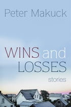 Wins and Losses: Stories by Peter Makuck