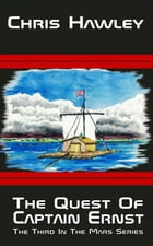 The Quest For Captain Ernst by Chris Hawley