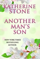 ANOTHER MAN'S SON by Katherine Stone