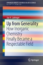 Up from Generality: How Inorganic Chemistry Finally Became a Respectable Field