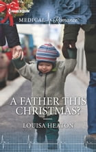 A Father This Christmas? by Louisa Heaton
