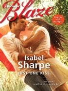 Just One Kiss by Isabel Sharpe