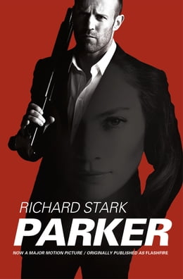 "Book Parker: Movie Tie-in Edition, Originally Published as ""Flashfire"" by Richard Stark"