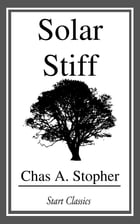 Solar Stiff by Chas A. Stopher