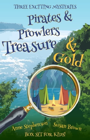 Pirates & Prowlers Treasure & Gold: Box Set For Kids by Susan Brown and Anne Stephenson