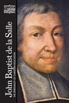 John Baptist de La Salle: The Spirituality of Christian Education