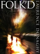 Folk'd by Laurence Donaghy