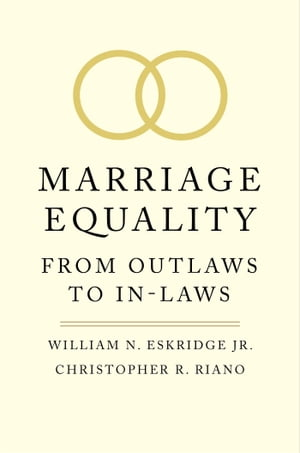Marriage Equality: From Outlaws to In-Laws