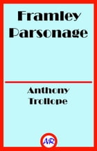 Framley Parsonage (Illustrated) by Anthony Trollope