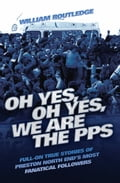 Oh Yes, Oh Yes, We are the PPS - Full-on True Stories of Preston North End's Most Fanatical Followers 97b20b4d-4a2b-401b-a214-23f1611c9589