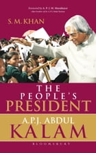 The People's President: Dr A P J Abdul Kalam by S M Khan