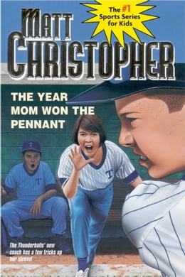 Book The Year Mom Won the Pennant by Matt Christopher