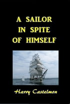 A Sailor in Spite of Himself by Harry Castlemon