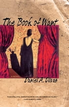 The Book of Want: A Novel by Daniel A. Olivas