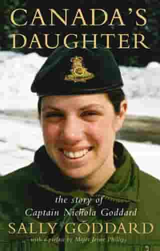 Canada's Daughter: The Story of Captain Nichola Goddard