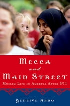 Mecca and Main Street: Muslim Life in America after 9/11 by Geneive Abdo
