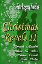 Christmas Revels II: Four Regency Novellas by Hannah Meredith