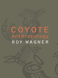 Coyote Anthropology