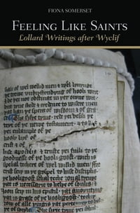 Feeling Like Saints: Lollard Writings after Wyclif