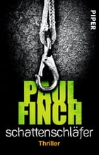 Schattenschläfer: Thriller by Paul Finch