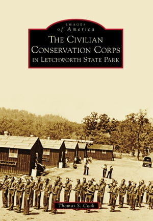 The Civilian Conservation Corps in Letchworth State Park