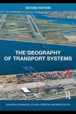 Book The Geography of Transport Systems by Rodrigue, Jean-Paul