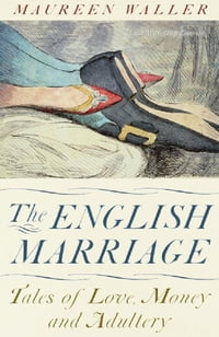 The English Marriage: Tales of Love, Money and Adultery