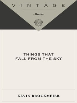 Book Things that Fall from the Sky by Kevin Brockmeier