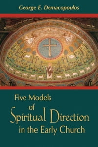 Five Models of Spiritual Direction in the Early Church