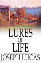 Lures of Life by Joseph Lucas