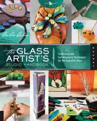 The Glass Artist's Studio Handbook: Traditional and Contemporary Techniques for Working with Glass by Cecilia Cohen