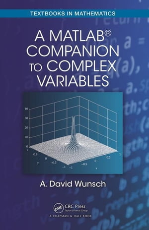 A MatLab� Companion to Complex Variables