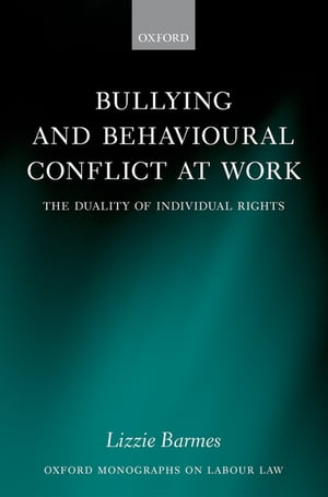 Bullying and Behavioural Conflict at Work The Duality of Individual Rights
