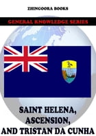 Saint Helena, Ascension, and Tristan da Cunha by Zhingoora Books