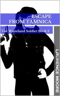 Escape From Tamnica (The Wasteland Soldier #2)
