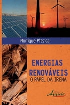 Energias renováveis: o papel da irena by Monique Pítsica
