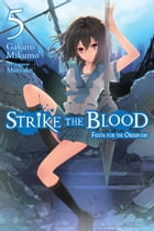 Strike the Blood, Vol. 5 (light novel): Fiesta for the Observers by Gakuto Mikumo