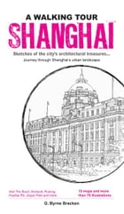 A Walking Tour Shanghai: Sketches of the city's architectural treasures by Gregory Bryne Bracken