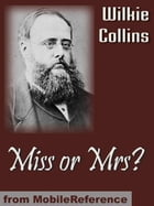 Miss Or Mrs? (Mobi Classics) by Wilkie Collins