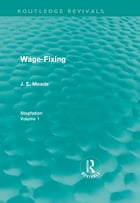 Wage-Fixing (Routledge Revivals): Stagflation - Volume 1