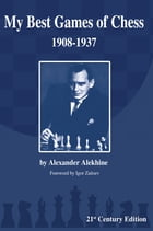My Best Games of Chess: 1908-1937 by Alexander Alekhine