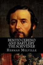 Benito Cereno and Bartleby The Scrivener by Herman Melville