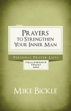 Prayers to Strengthen Your Inner Man by Mike Bickle